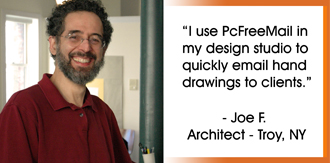 I use Pcfreemail in my studio to quickly email hand drawings without any hassle. -Joe F. Architect - Troy, NY